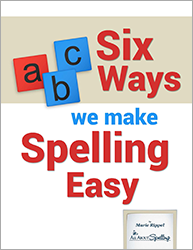 6 Ways We Make Spelling Easy